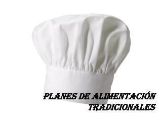 PLANES DE ALIMENTACIÓN TRADICIONALES