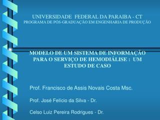 UNIVERSIDADE  FEDERAL DA PARAIBA - CT PROGRAMA DE PÓS-GRADUAÇÃO EM ENGENHARIA DE PRODUÇÃO