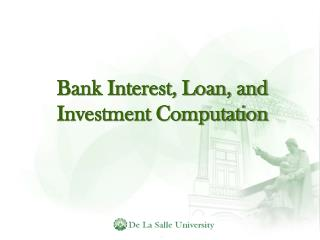Bank Interest, Loan, and Investment Computation