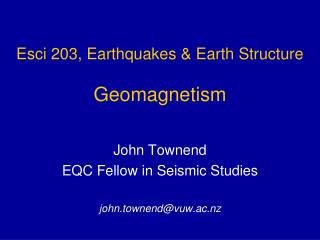 Esci 203,  Earthquakes & Earth Structure Geomagnetism
