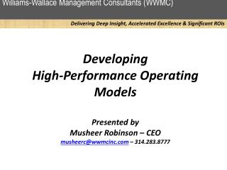 Developing  High-Performance Operating Models Presented by Musheer Robinson – CEO