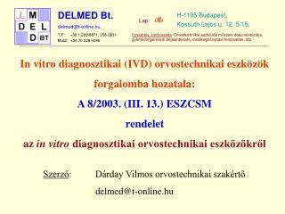 In vitro diagnosztikai (IVD) orvostechnikai eszközök forgalomba hozatala: