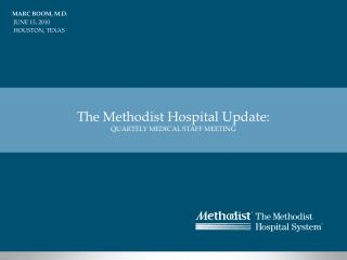The Methodist Hospital Update: QUARTELY MEDICAL STAFF MEETING