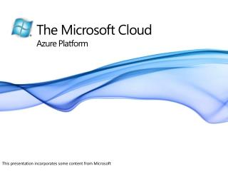 The Microsoft Cloud Azure Platform
