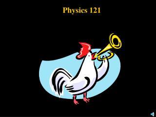 Physics 121
