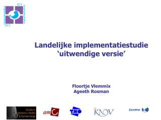 Landelijke implementatiestudie 'uitwendige versie' Floortje Vlemmix Ageeth Rosman