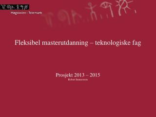Fleksibel masterutdanning – teknologiske fag