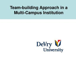 Team-building Approach in a Multi-Campus Institution