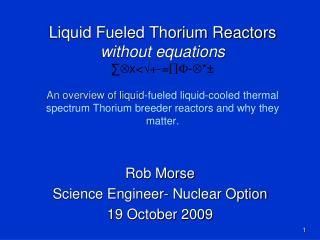 Liquid Fueled Thorium Reactors without equations x--   An overview of liquid-fueled liquid-cooled thermal spectrum Thori