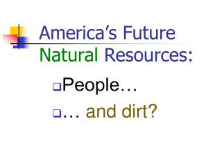 America's Future  Natural  Resources: