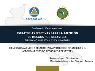 Presentado por:  Dilka  Escobar Ministerio de Economía y Finanzas - Panamá