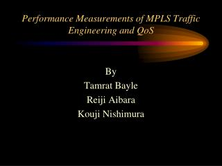 Performance Measurements of MPLS Traffic Engineering and QoS