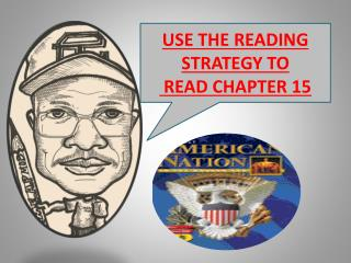 USE THE READING STRATEGY TO  READ CHAPTER 15