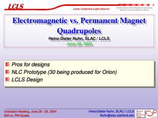 Electromagnetic vs. Permanent Magnet Quadrupoles Heinz-Dieter Nuhn, SLAC