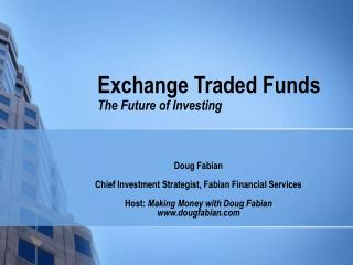 Exchange Traded Funds  The Future of Investing