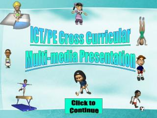 ICT/PE Cross Curricular Multi-media Presentation