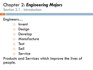 Engineers… Invent Design Develop Manufacture Test Sell Service