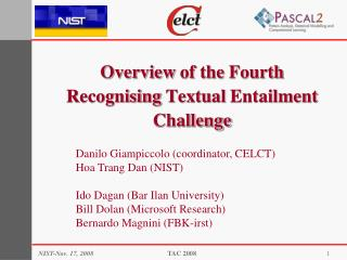 Overview  of the  Fourth Recognising Textual Entailment Challenge