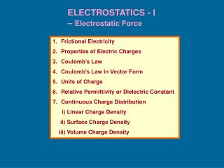 ELECTROSTATICS - I                            –  Electrostatic Force