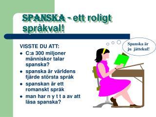 spanska -  ett roligt språkval!