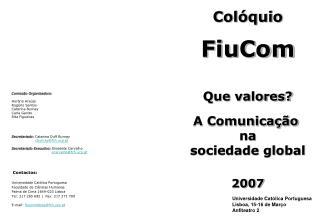 Colóquio FiuCom Que valores? A Comunicação  na sociedade global 2007