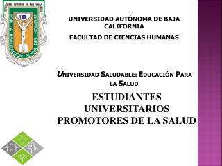 ESTUDIANTES UNIVERSITARIOS  PROMOTORES DE LA SALUD