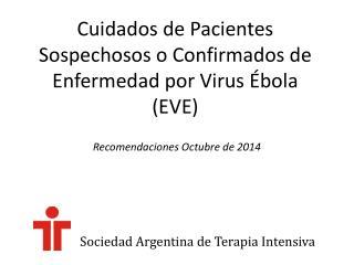 Cuidados de Pacientes Sospechosos o Confirmados de Enfermedad por Virus Ébola (EVE)