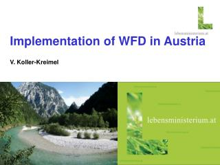Implementation of WFD in Austria V. Koller-Kreimel