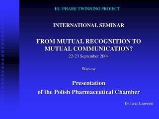 EU-PHARE TWINNING PROJECT