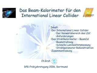 Das Beam-Kalorimeter für den International Linear Collider