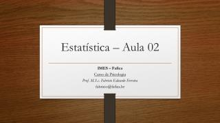 Estatística – Aula 02