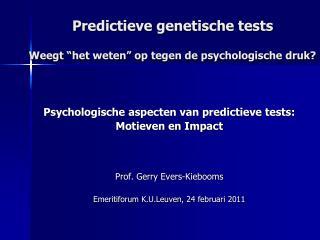 """Predictieve genetische tests Weegt """"het weten"""" op tegen de psychologische druk?"""