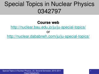 Course web nuclear.bau.jo/ju/ju-special-topics/ or