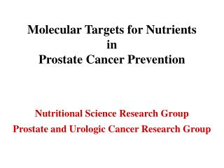 Nutrient Modifiers of Prostate Cancer