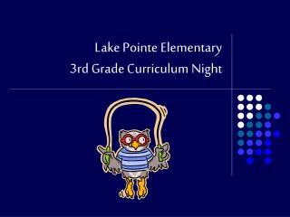 Lake Pointe Elementary 3rd Grade Curriculum Night