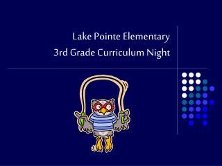 Lake Pointe Elementary 3rd Grade Curriculum Night