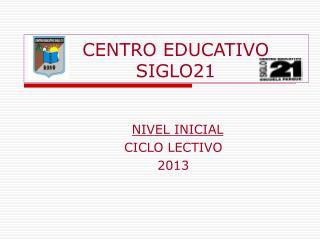 CENTRO EDUCATIVO           SIGLO21