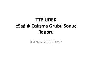 TTB UDEK eSağlık Çalışma Grubu Sonuç Raporu