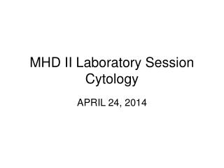 MHD II Laboratory Session Cytology