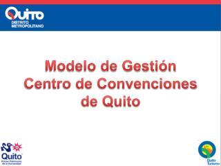 Modelo de Gestión Centro de Convenciones de Quito