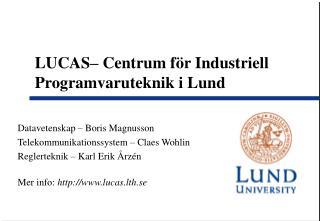 LUCAS– Centrum för Industriell Programvaruteknik i Lund