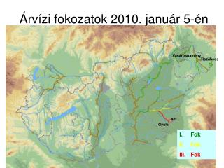 Árvízi fokozatok 2010. január 5-én