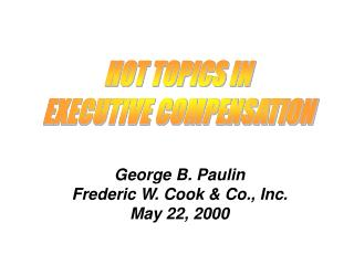 George B. Paulin Frederic W. Cook & Co., Inc. May 22, 2000