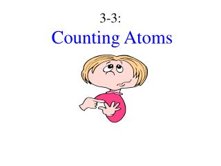 3-3: Counting Atoms