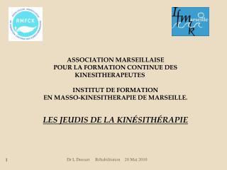 ASSOCIATION MARSEILLAISE  POUR LA FORMATION CONTINUE DES     KINESITHERAPEUTES