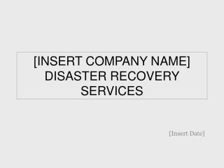[INSERT COMPANY NAME] DISASTER RECOVERY SERVICES