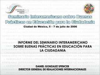 INFORME DEL SEMINARIO INTERAMERICANO SOBRE BUENAS PRÁCTICAS EN EDUCACIÓN PARA LA CIUDADANIA