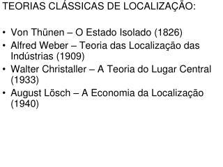 TEORIAS CLÁSSICAS DE LOCALIZAÇÃO: Von Thünen – O Estado Isolado (1826)
