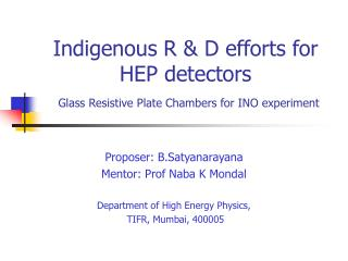 Indigenous R  D efforts for HEP detectors  Glass Resistive Plate Chambers for INO experiment