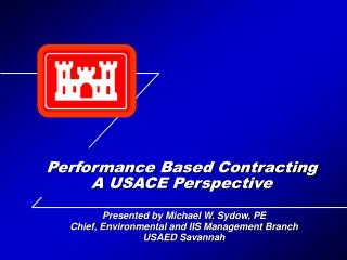 Presented by Michael W. Sydow, PE Chief, Environmental and IIS Management Branch USAED Savannah